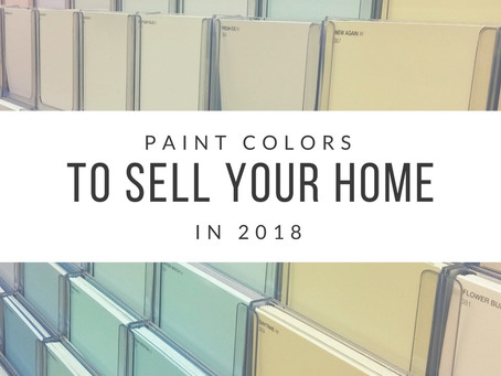 Paint Colors to Sell Your Home in 2018