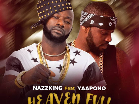 AFROBEATS KING, NAZZ KING SET TO RELEASE HIS MUCH TALKED ABOUT COLLABORATION WITH YAA PONO.