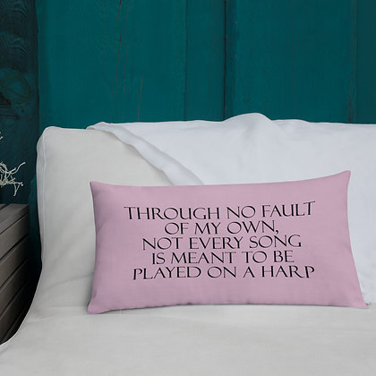 Not Every Song Is Meant To Be Played On The Harp - Premium PINK Pillow