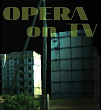 "Queer Intimacy, Queer Art: Impressions from James Lowell Brunton's ""Opera on TV"""