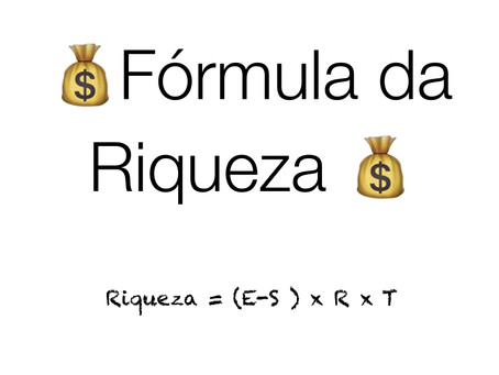 A fórmula da Riqueza