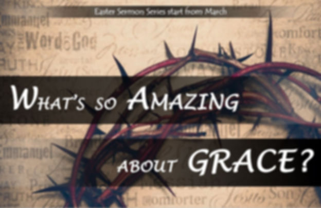 4 What's so amazing about Grace.JPG