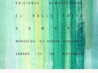 AGENDA CBA: Sábado 11 nov - Ediciones Atmosféricas. El Halli Obeid / Sombra.
