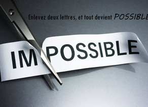 Impossible...vraiment?