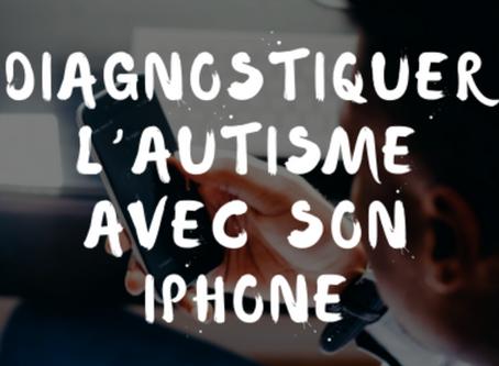 Diagnostiquer l'autisme à l'aide de son iPhone, est-ce possible ?