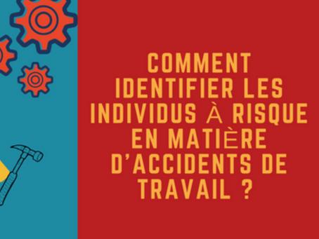 Comment identifier les individus à risque en matière d'accidents de travail ?