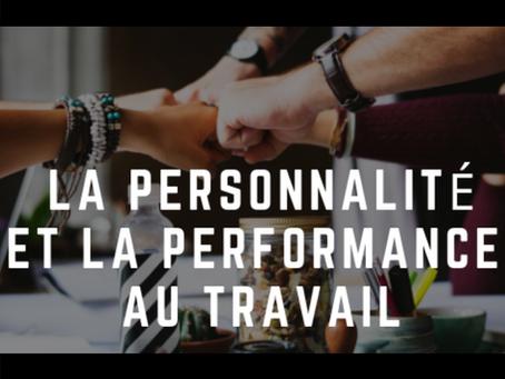 Retour sur les facteurs de la personnalité qui ont une incidence sur la performance au travail
