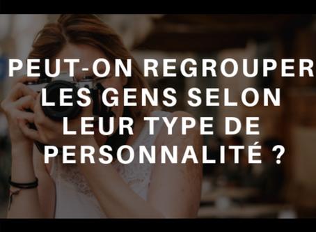 Peut-on regrouper les gens selon leur type de personnalité?