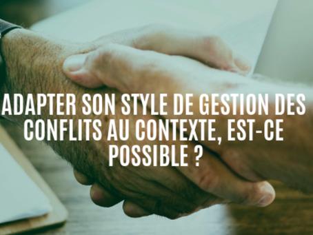 Adapter son style de gestion des conflits au contexte, est-ce possible ?