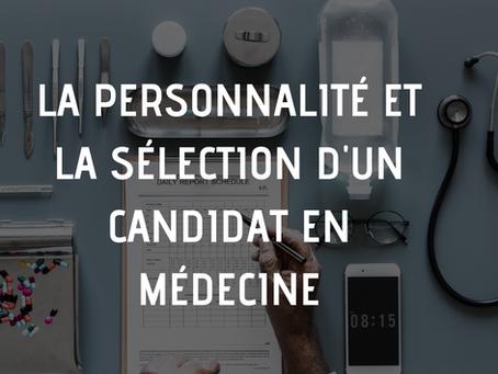 À quel point la personnalité est-elle importante dans la sélection d'un candidat en médecine ?