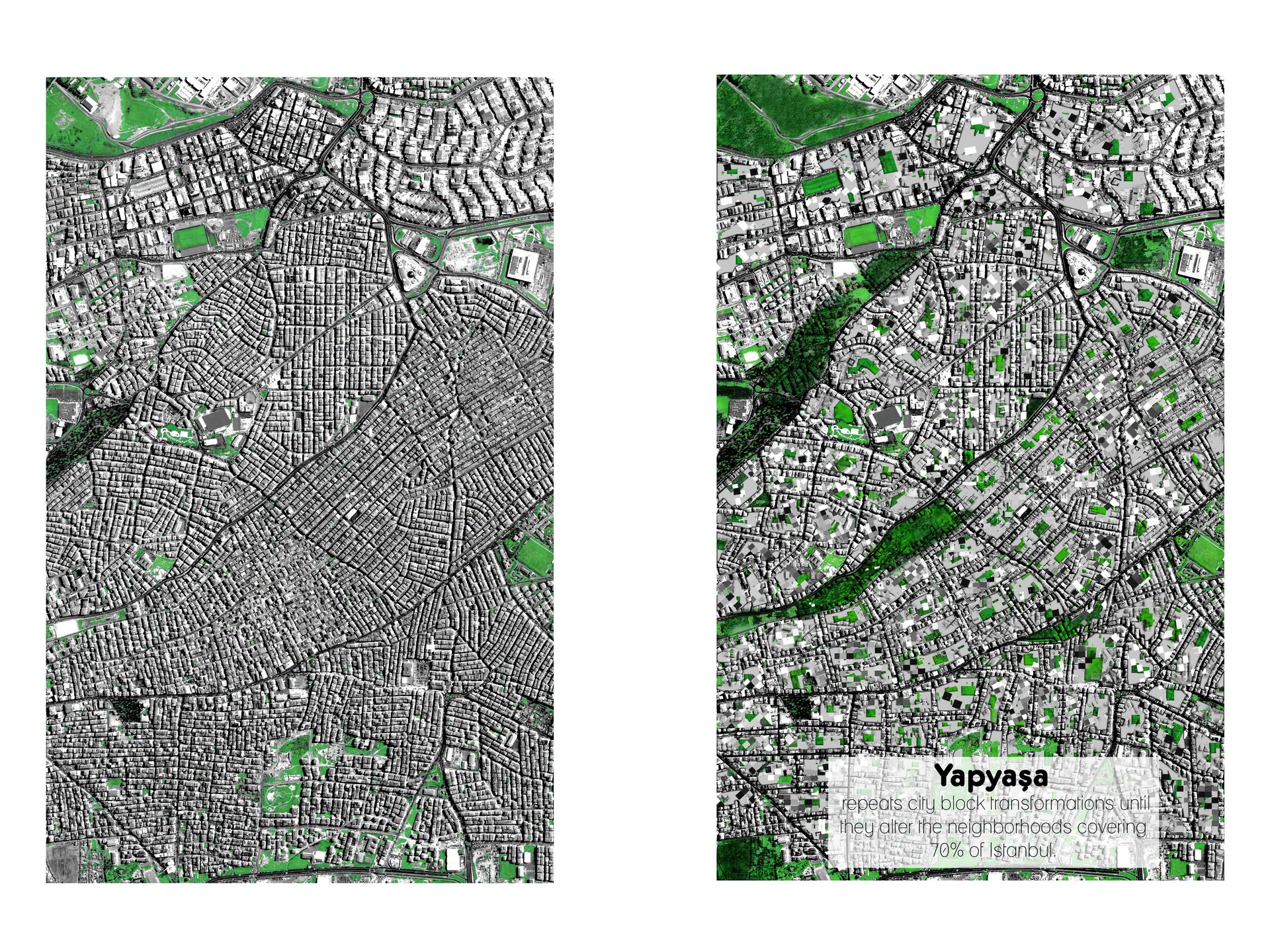 Yapyaşa repeats city block transformations until they alter the neighborhoods covering 70% of Istanbul.