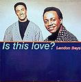 Maué / The London Boys, Is This Love?