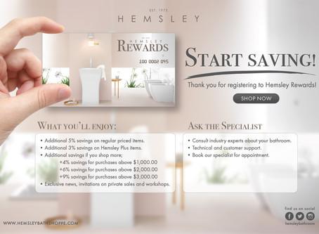 Get Rewarded! Sign-up for Hemsley Rewards.
