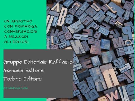 UN APERITIVO CON PRIMARIGA. GLI EDITORI: GRUPPO RAFFAELLO, SAMUELE EDITORE, TODARO EDITORE.