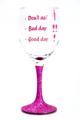 Good day, bad day, don't ask Glitter Wine Glasses