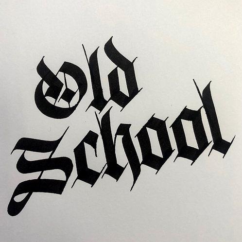 'Old School' - Original Calligraphy