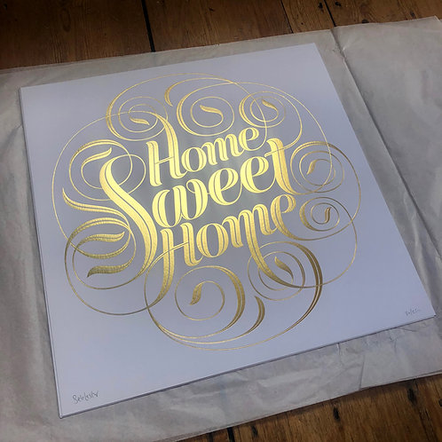 Home Sweet Home - Gold Foil on White