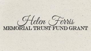 Helen Ferris Memorial Trust Fund Grant