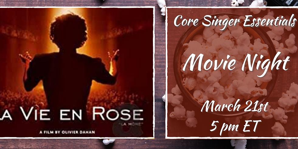 Core Singer Essentials Movie Night: La vie en rose