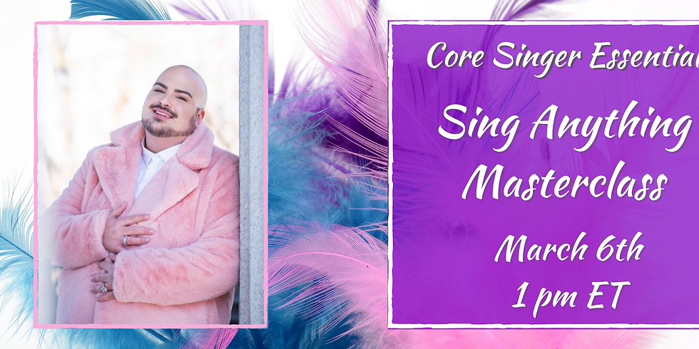 Sing Anything Masterclass with Matthew Anchel