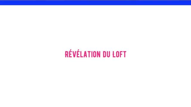 La révélation du Loft