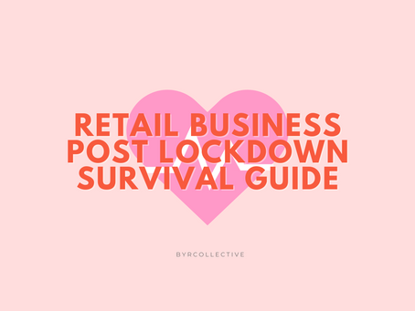 Your go-to Retail Business Post Lockdown Survival Guide!