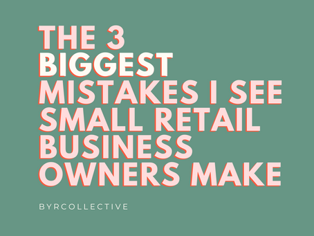 The 3 biggest mistakes I see small retail business owners make