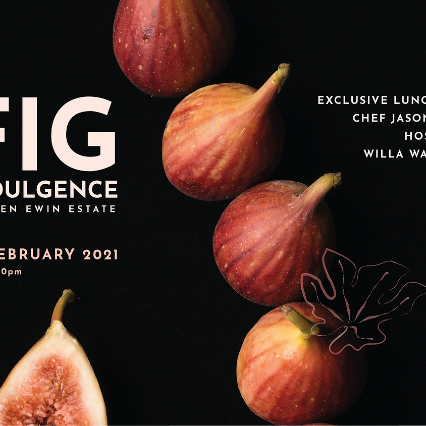 Fig Indulgence 26/02/2021