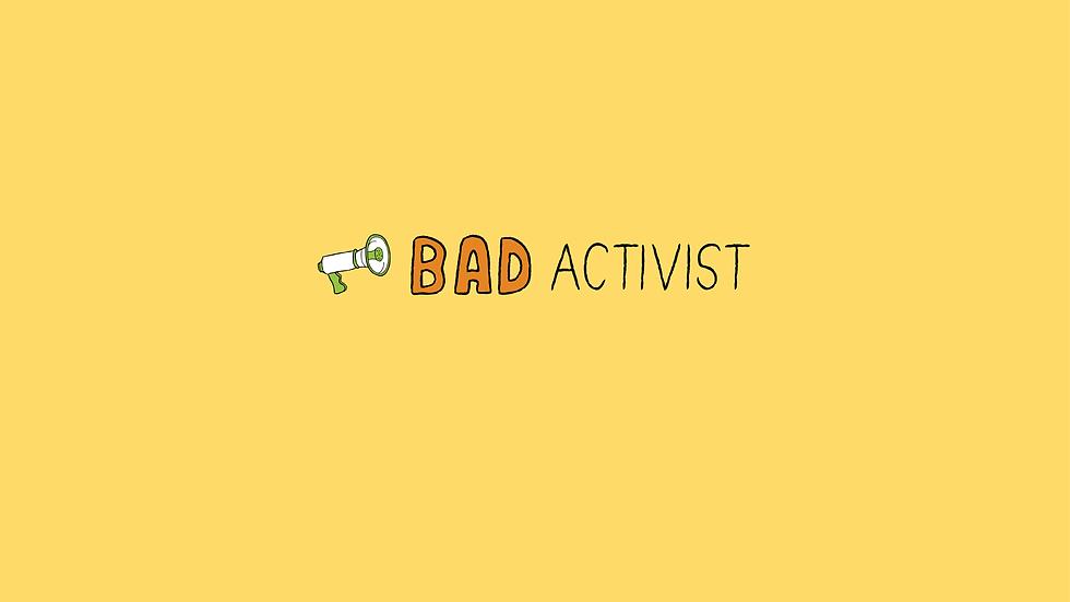 bad activist.png
