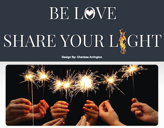 Be Love...Share Your Light.