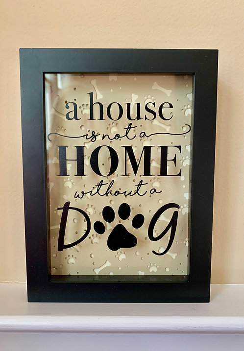 House Is Not A Home Dog Frame