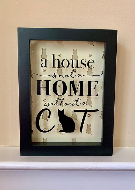 A House Is Not A Home Cat Frame