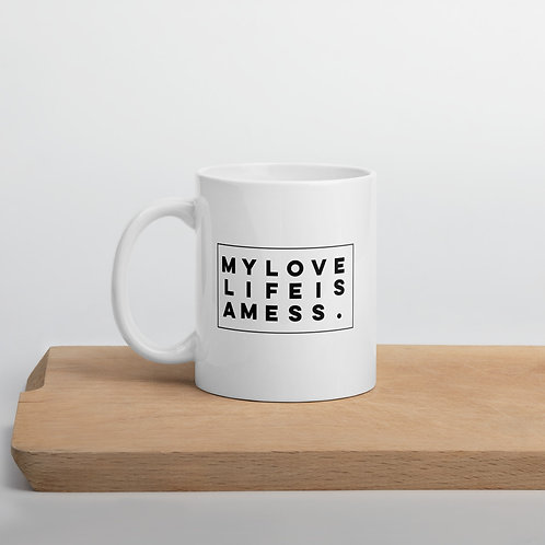 My Love Life Is A Mess. Mug