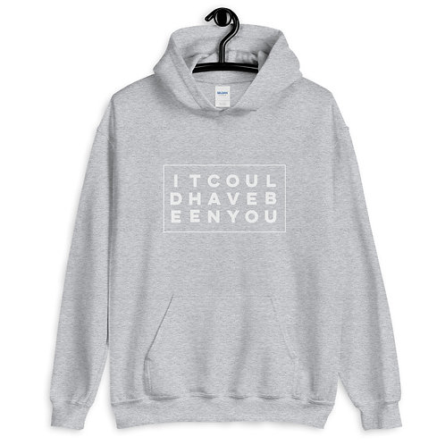 It Could Have Been You Unisex Hoodie
