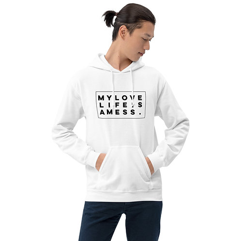 My Love Life Is A Mess. Unisex Hoodie