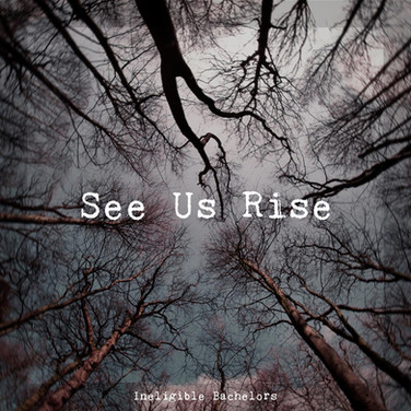 See Us Rise by Ineligible Bachelors