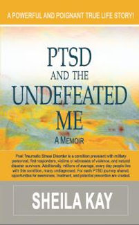 PTSD and the Undefeated Me Sheila Kay