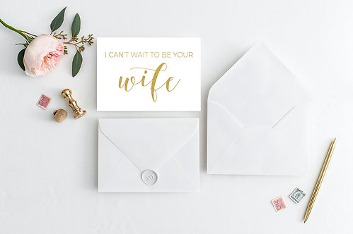 I Can't Wait To Be Your Wife Card