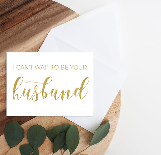 I Can't Wait To Be Your Husband Card