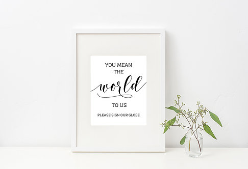 You Mean The World To Us Sign