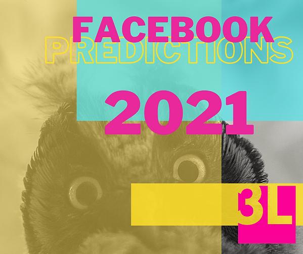 Facebook predictions 2021