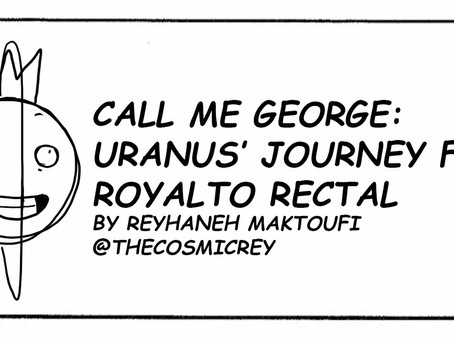 Call Me George: Uranus' Journey from Royal to Rectal