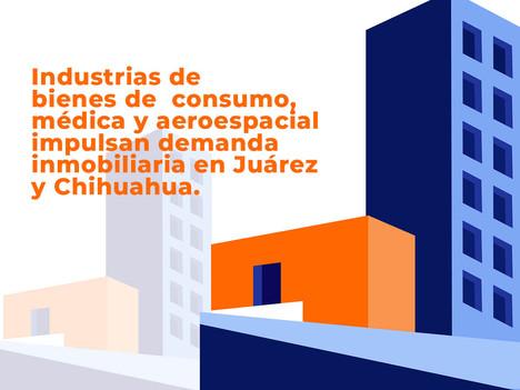 Industrias de bienes de consumo, médica y aeroespacial impulsan demanda inmobiliaria.