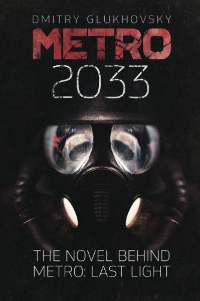 Metro 2033: First U.S. English edition (METRO by Dmitry Glukhovsky)