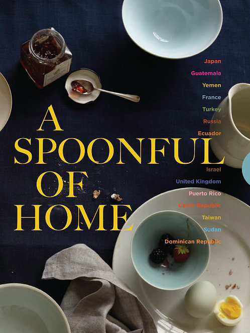 A Spoonful of Home: Food From Around the World
