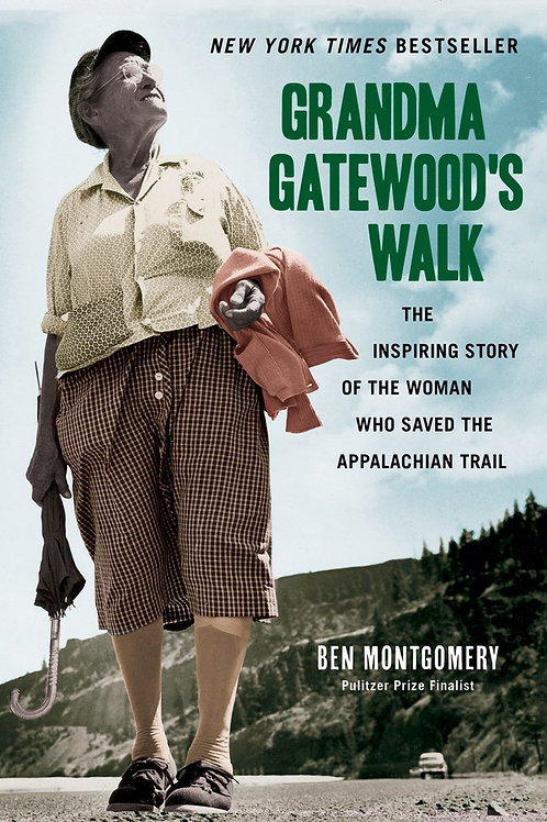 Grandma Gatewood's Walk : The Inspiring Story of the Woman Who Saved...