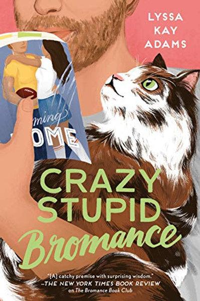 Crazy Stupid Bromance (Bromance Book Club #3)