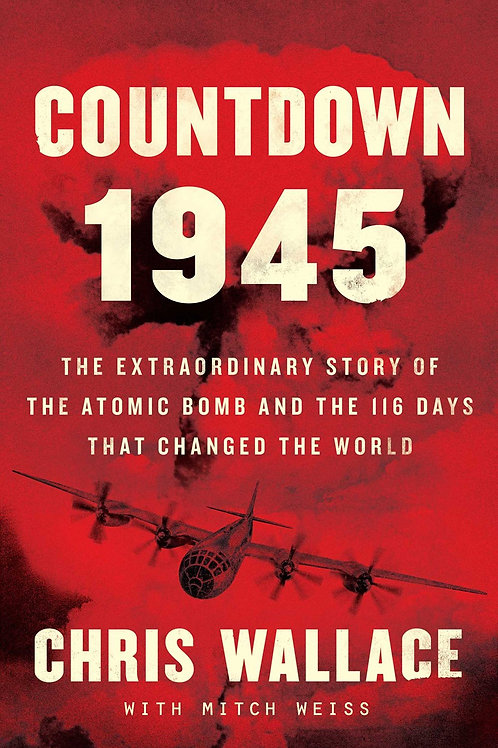 Countdown 1945 : The Extraordinary Story of the Atomic Bomb and the 116 Days...