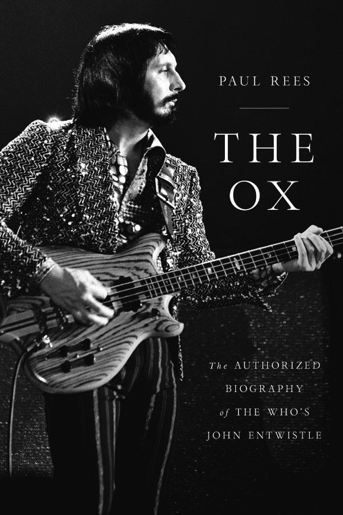 The Ox: The Authorized Biography of the Who's John Entwistle: PRE-ORDER
