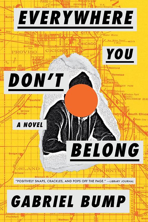 Everywhere You Don't Belong: A Novel